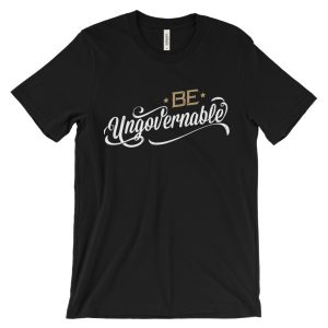 Be Ungovernable Unisex short sleeve t-shirt