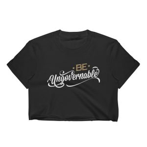 Be Ungovernable Women's Crop Top