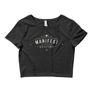 manifest destiny Women's Crop Tee